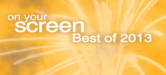 Best of 2013 - Der onyourscreen.de Heimkino Jahresrücklick